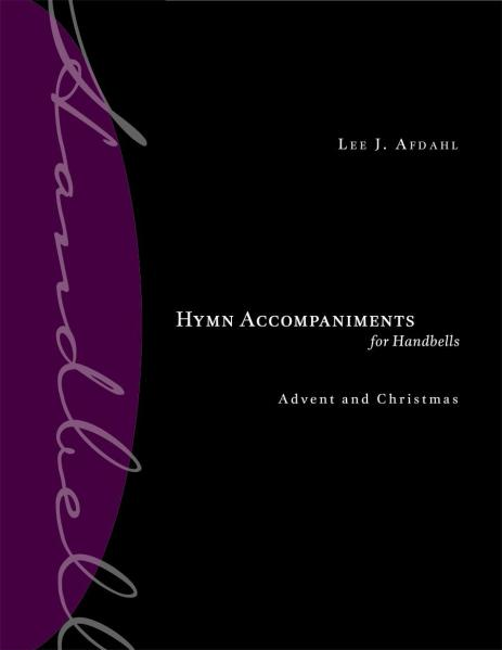 Hymn Accompaniments for Handbells: Advent and Christmas