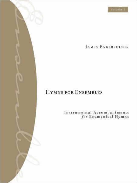 Hymns for Ensembles, Vol. 1: Instrumental Accompaniments for Ecumenical Hymns