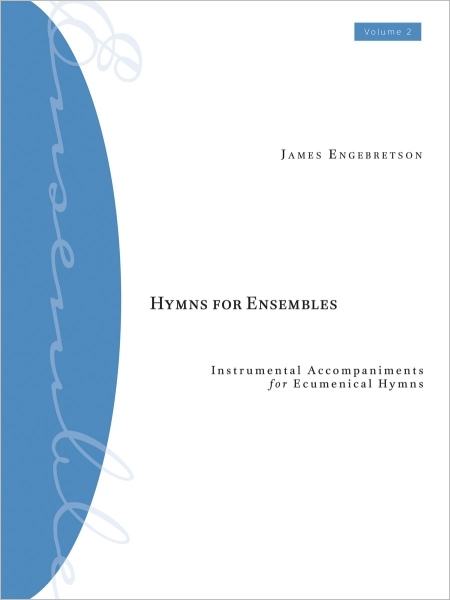 Hymns for Ensembles, Vol. 2: Instrumental Accompaniments for Ecumenical Hymns