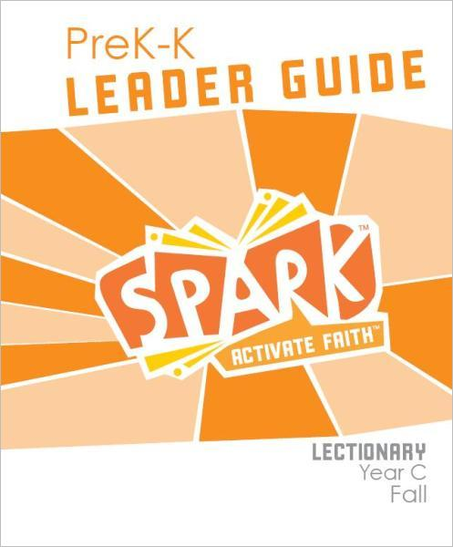 Spark Lectionary / Year C / Fall 2019 / PreK-K / Leader Guide