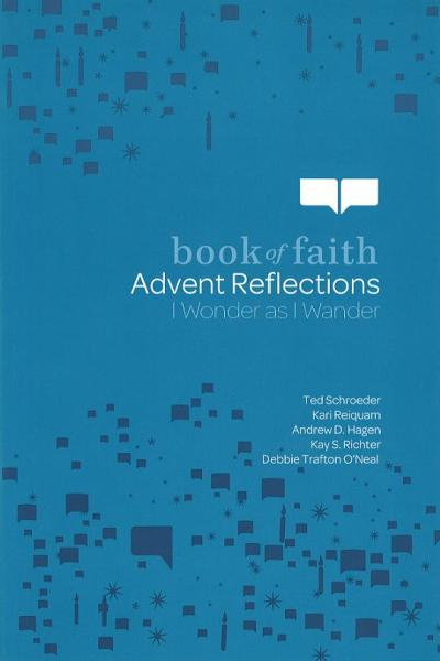 Book of Faith Advent Reflections: I Wonder as I Wander