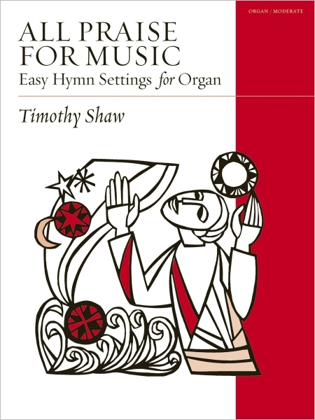 All Praise for Music: Easy Hymn Settings for the Church Organist