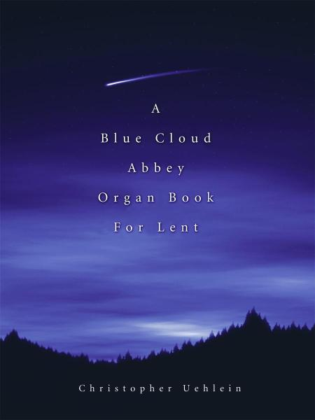 A Blue Cloud Abbey Organ Book for Lent