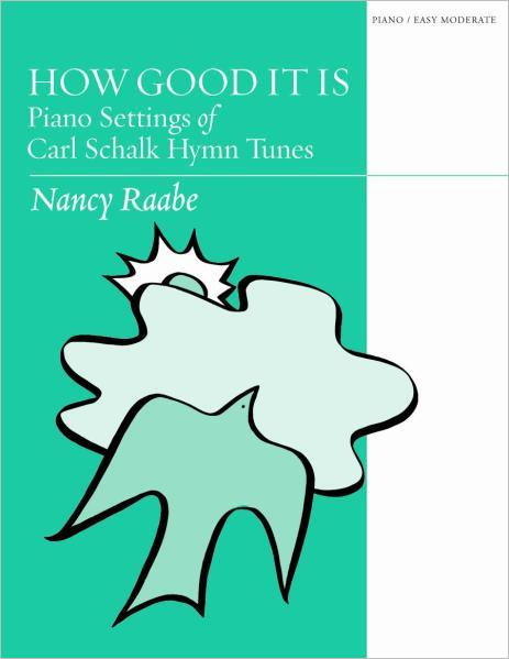 How Good It Is: Piano Settings of Carl Schalk Hymn Tunes