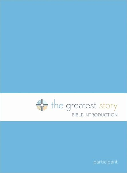 The Greatest Story: Bible Introduction Participant Book (Lutheran Study Bible Edition)
