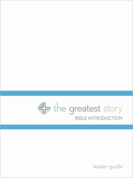 The Greatest Story: Bible Introduction Leader Guide (Lutheran Study Bible Edition)