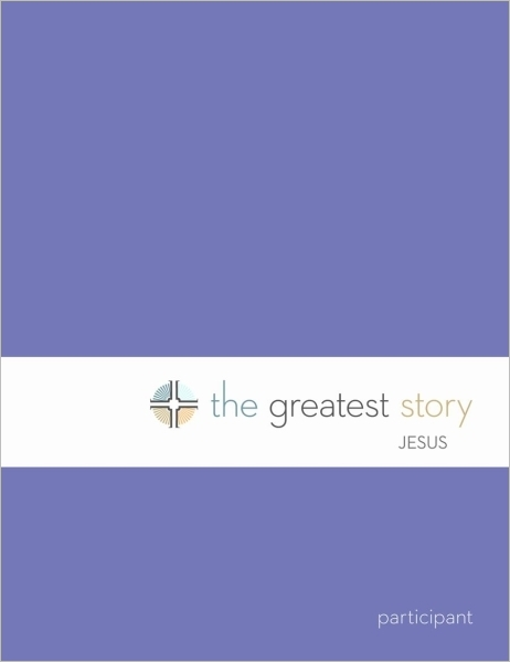 The Greatest Story: Jesus Participant Book (Lutheran Study Bible Edition)