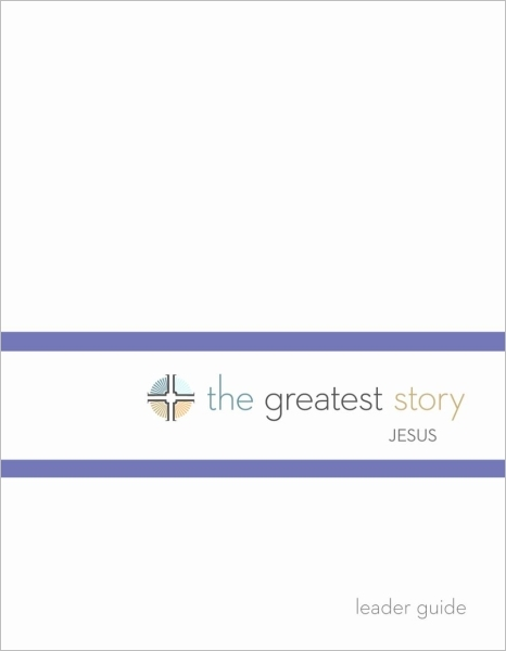 The Greatest Story: Jesus Leader Guide (Lutheran Study Bible Edition)