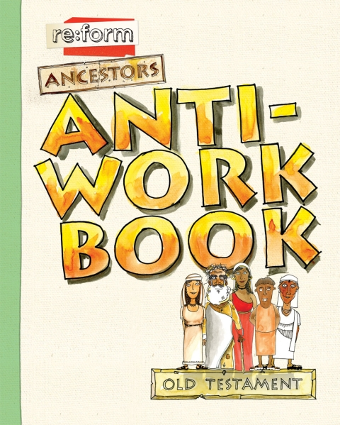 re:form Ancestors / Old Testament / Anti-Workbook