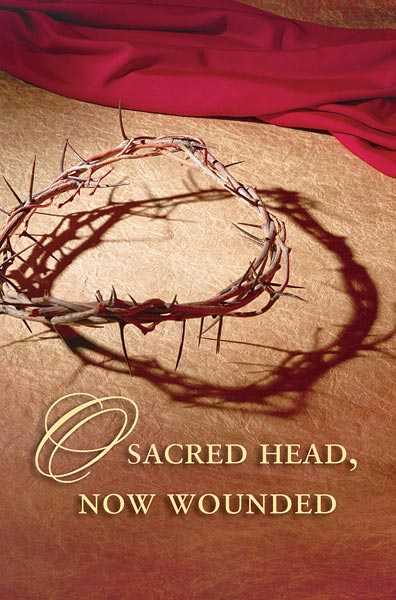 O Sacred Head, Now Wounded: Lenten Bulletin, Regular Size: Quantity per package: 100