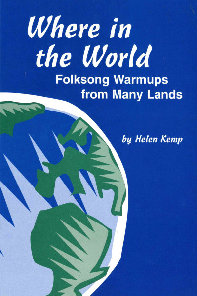 Where in the World: Folksong Warmups from Many Lands