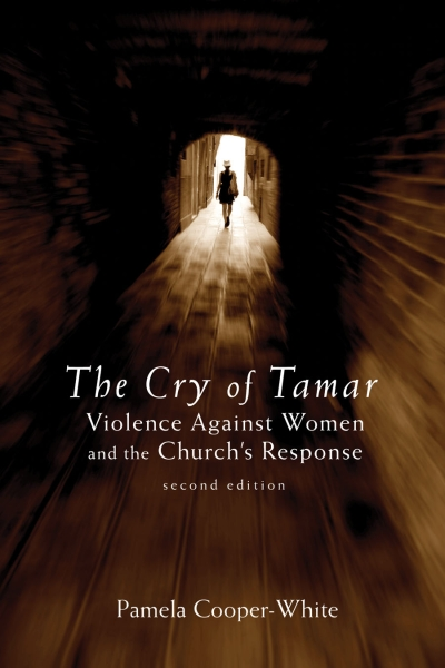The Cry of Tamar: Violence against Women and the Church's Response, Second Edition
