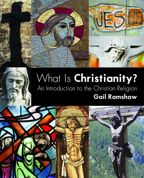 What Is Christianity?: An Introduction to the Christian Religion