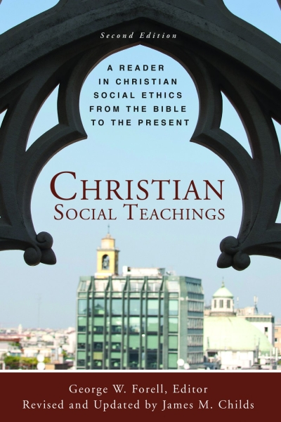 Christian Social Teachings: A Reader in Christian Social Ethics from the Bible to the Present, Second Edition (Paperback/eBook)
