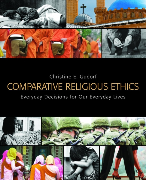 Comparative Religious Ethics: Everyday Decisions for Our Everyday Lives (Paperback/eBook)