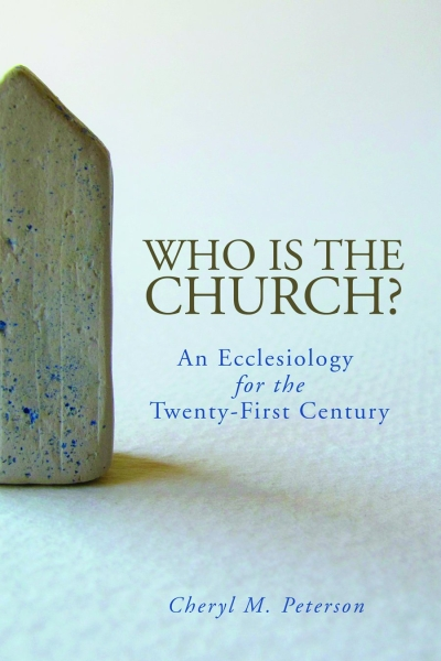 Who Is the Church? An Ecclesiology for the Twenty-First Century (Paperback/eBook)