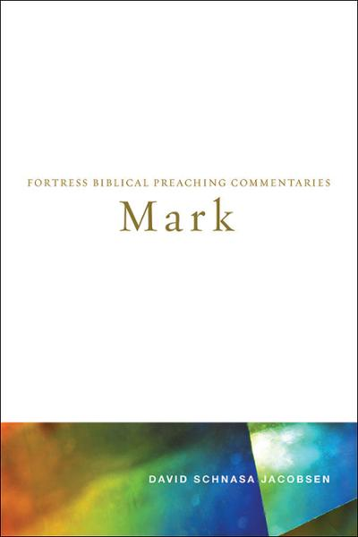 Mark: Fortress Biblical Preaching Commentaries