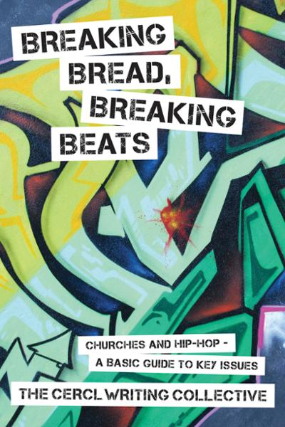 Breaking Bread, Breaking Beats: Churches and Hip-Hop - A Basic Guide to Key Issues (Paperback/eBook)