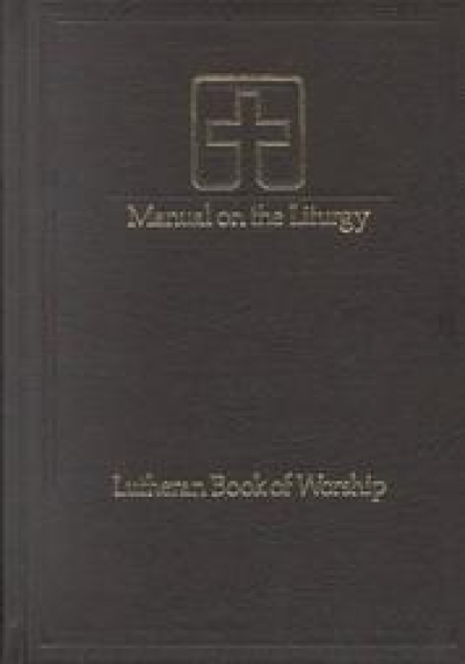 Lutheran Book of Worship: Manual on the Liturgy