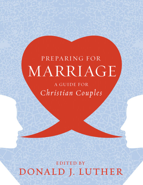 Preparing for Marriage: A Guide for Christian Couples