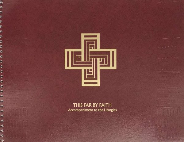 This Far By Faith - Accompaniments to the Liturgies: An African American Resource for Worship
