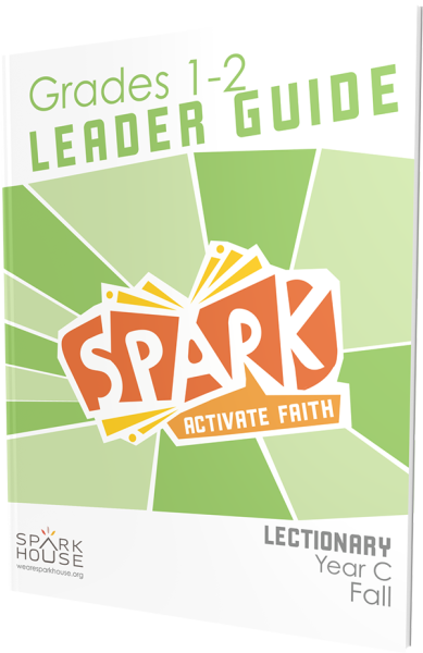 Spark Lectionary / Year C / Fall 2019 / Grades 1-2 / Leader Guide