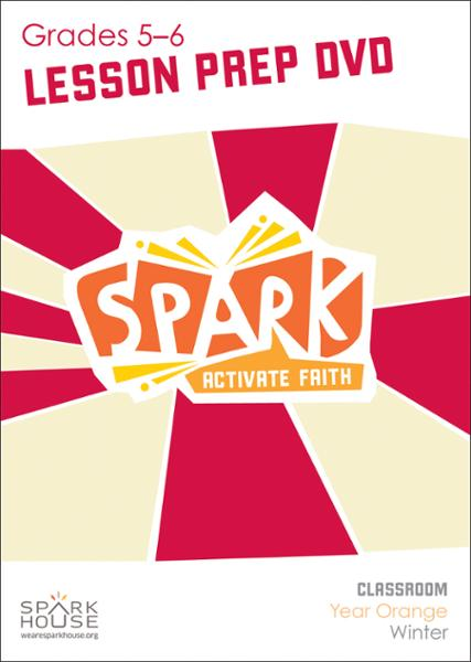 Spark Classroom / Year Orange / Winter / Grades 5-6 / Lesson Prep Video DVD