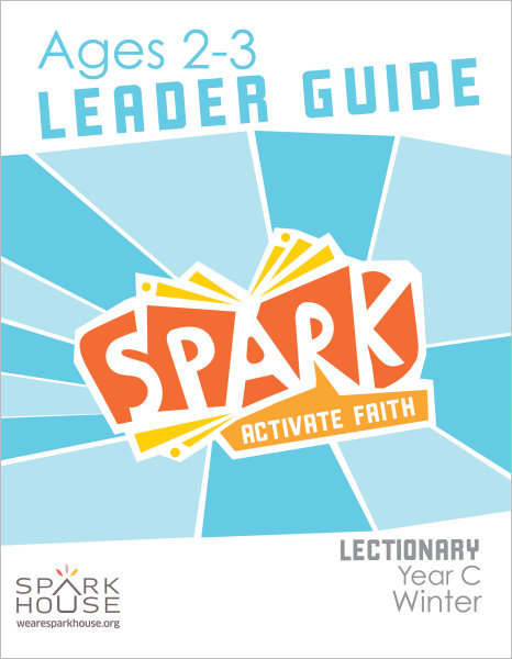 Spark Lectionary / Year C / Winter 2021-2022 / Age 2-3 / Leader