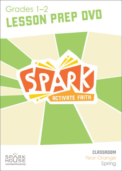 Spark Classroom / Year Orange / Spring / Grades 1-2 / Lesson Prep Video DVD