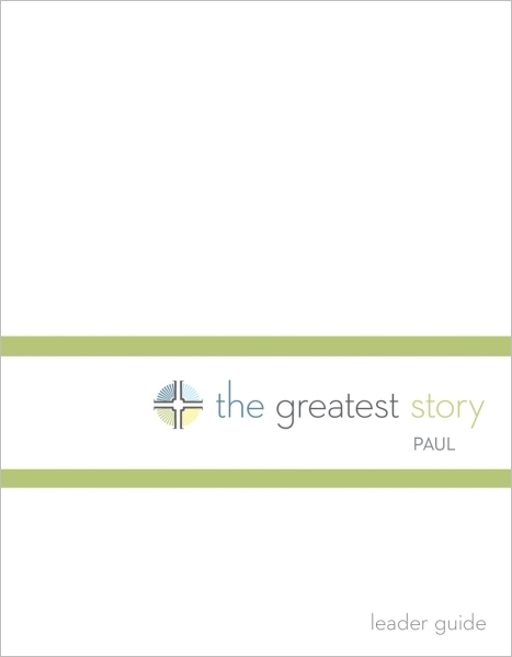 The Greatest Story: Paul Leader Guide (Lutheran Study Bible Edition)