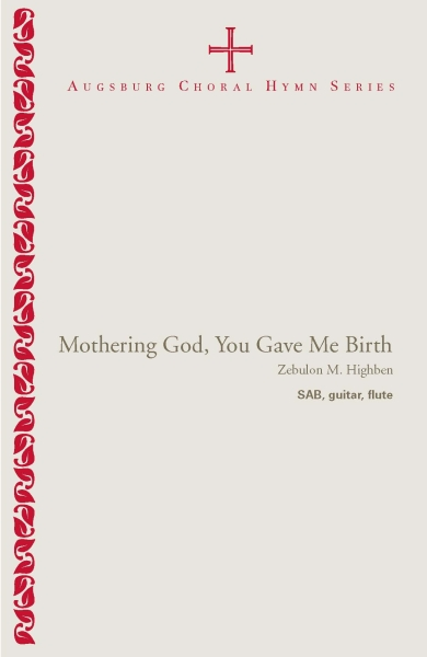 Mothering God, You Gave Me Birth