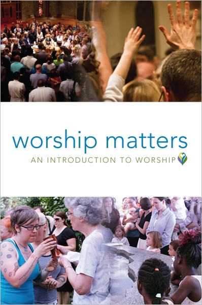 Worship Matters: An Introduction to Worship Participant Book