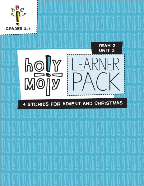 Holy Moly / Year 2 / Unit 2 / Grades 3-4 / Learner