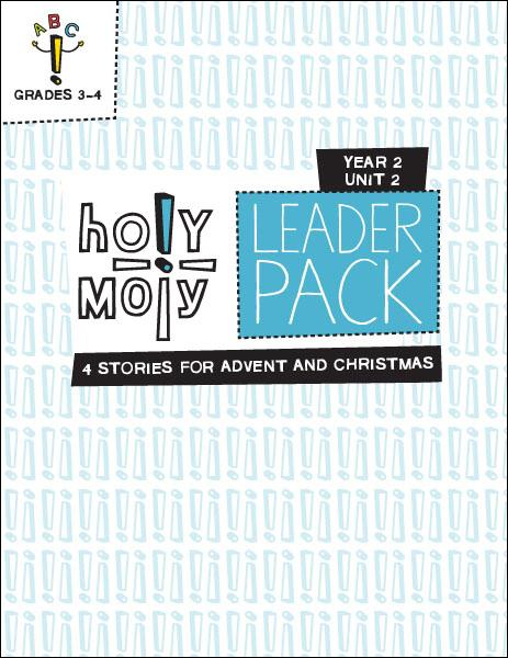 Holy Moly / Year 2 / Unit 2 / Grades 3-4 / Leader
