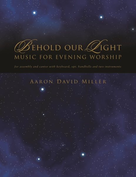 Behold Our Light: Music for Evening Worship