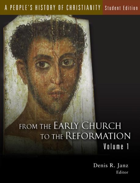 A People's History of Christianity, Student Edition: From the Early Church to the Reformation, Volume 1