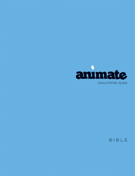 Animate Bible / Facilitator Guide