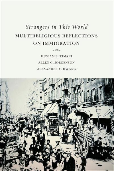 Strangers in This World: Multireligious Reflections on Immigration (Paperback/eBook)