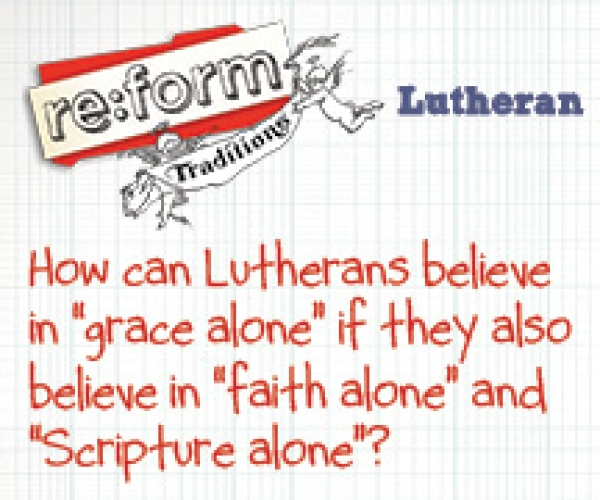 re:form Traditions / Digital Lesson / Lutheran / Session 2