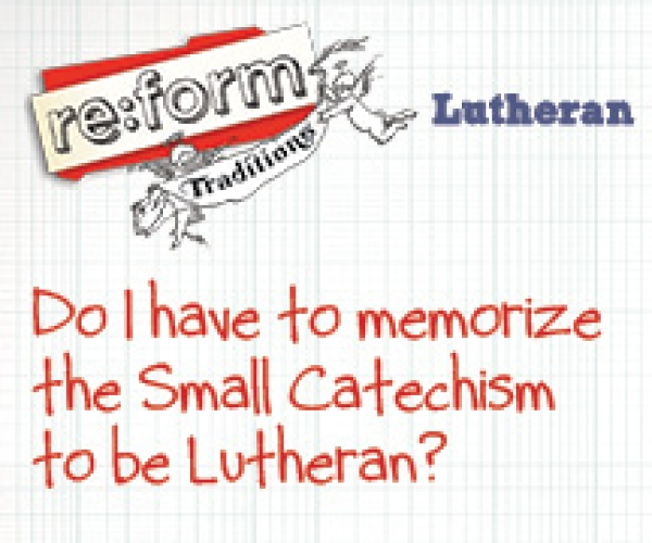 re:form Traditions / Digital Lesson / Lutheran / Session 3
