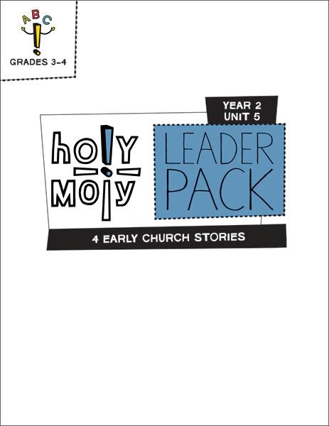 Holy Moly / Year 2 / Unit 5 / Grades 3-4 / Leader