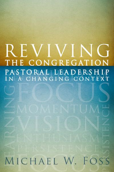 Reviving the Congregation: Pastoral Leadership in a Changing Context (Paperback/eBook)