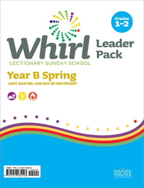 Whirl Lectionary / Year B / Spring / Grades 1-2 / Leader Pack