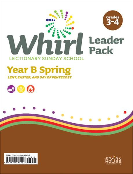 Whirl Lectionary / Year B / Spring 2021 / Grades 3-4 / Leader Pack