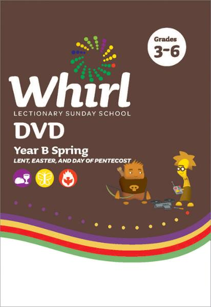 Whirl Lectionary / Year B / Spring / Upper Grades / DVD