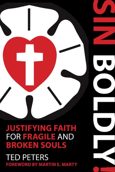 Sin Boldly!: Justifying Faith for Fragile and Broken Souls (Paperback/eBook)