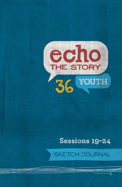 Echo the Story 36 / Sessions 19-24 / Sketch Journal