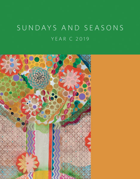 Sundays and Seasons: Guide to Worship Planning, Year C 2019