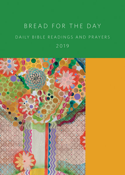 Bread for the Day 2019: Daily Bible Readings and Prayers