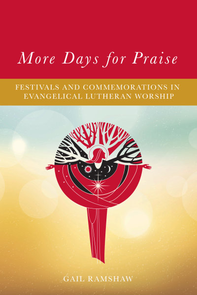 More Days for Praise: Festivals and Commemorations in Evangelical Lutheran Worship